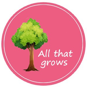All That Grows