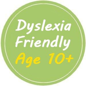 Dyslexia Friendly for Ages 10+