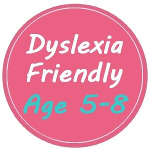 Dyslexia Friendly for Ages 5-8