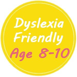Dyslexia Friendly for Ages 8-10