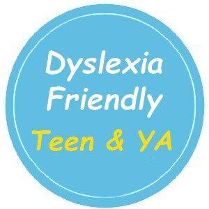 Dyslexia Friendly for Teen & YA